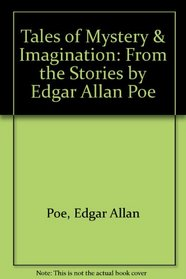 Tales of Mystery & Imagination: From the Stories by Edgar Allan Poe