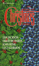 Silhouette Christmas Stories 1993: The Man from Pine Mountain / Naughty or Nice / Holiday Homecoming / A Kiss for Mr. Scrooge