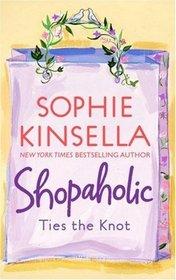 Shopaholic Ties the Knot (Shopaholic, Bk 3)