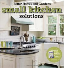 Small Kitchen Solutions (Better Homes & Gardens Decorating)
