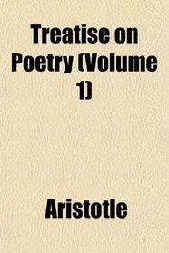 Treatise on Poetry (Volume 1)