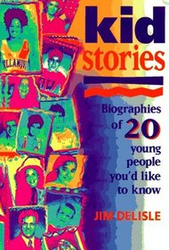 Kidstories: Biographies of 20 Young People You'd Like to Know