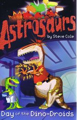 Day of the Dino-Droids (Astrosaurs)