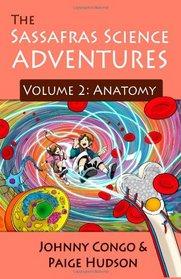 The Sassafras Science Adventures: Volume 2: Anatomy