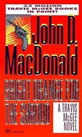 Bright Orange for the Shroud (Travis McGee, Bk 6)
