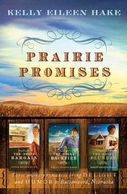 Prairie Promises: The Bride Bargain / The Bride Backfire / The Bride Blunder