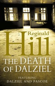 The Death of Dalziel: A Dalziel and Pascoe Novel