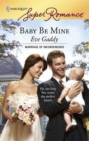 Baby Be Mine (Harlequin Superromance)