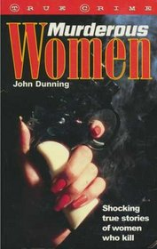 Murderous Women (True Crime Series)