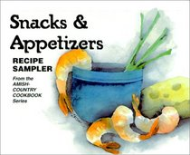 Snacks and Appetizers: Recipe Sampler from the Amish-Country Cookbook Series