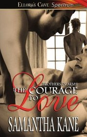 The Courage to Love (Brothers in Arms, Bk 1)