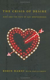 The Crisis of Desire: AIDS and the Fate of Gay Brotherhood