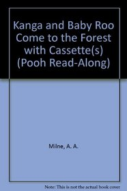 Kanga and Baby Roo Come to the Forest with Cassette(s) (Pooh Read-Along)