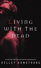 Living with the Dead (Women of the Otherworld, Bk 9)