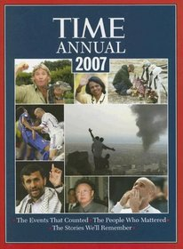 Time: Annual 2007 (Time Annual: the Year in Review)