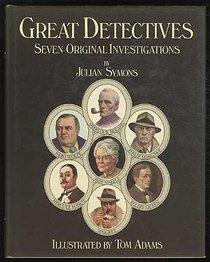 Great Detectives: Seven Original Investigations. Illus. by Tom Adams
