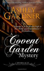 A Covent Garden Mystery (Captain Lacey Regency Mysteries) (Volume 6)