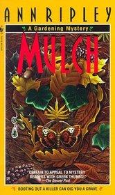 Mulch (Gardening Mystery, Bk 1)