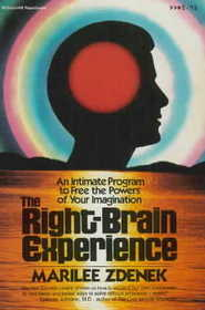 The Right Brain Experience: An Intimate Program to Free the Powers of Your Imagination