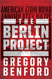 The Berlin Project: An Alternate History of WWII