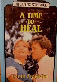 A time to heal (Large print romance)