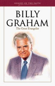 Billy Graham: The Great Evangelist (Heroes of the Faith)