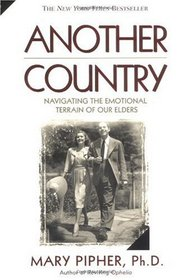 Another Country : Navigating the Emotional Terrain of Our Elders