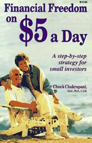 Financial Freedom on $5 a Day: A Step-By-Step Strategy for Small Investors (Self-Counsel Business)