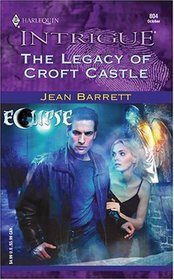 The Legacy of Croft Castle (Eclipse) (Harlequin Intrigue, No 804)