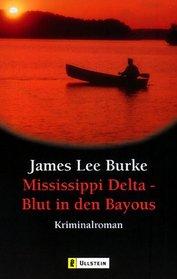 Mississippi Delta - Blut in den Bayous.