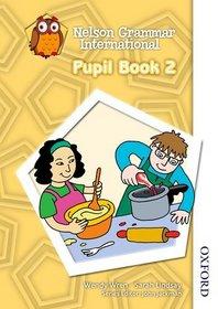 Nelson Grammar International Pupil Book 2