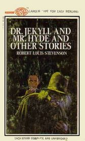 Dr. Jekyll and Mr. Hyde and Other Stories (Larger Print)