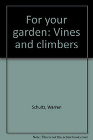 For your garden: Vines and climbers