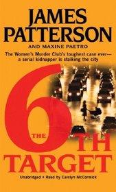The 6th Target (Women's Murder Club, Bk 6) (Audio Cassette) (Unabridged)