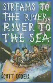 Streams to the River, River to the Sea --1988 publication.