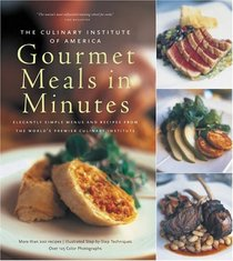 Culinary Institute of America's Gourmet Meals in Minutes