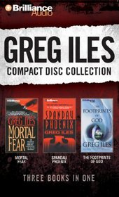 Greg Iles CD Collection 2: Mortal Fear, Spandau Phoenix, The Footprints of God