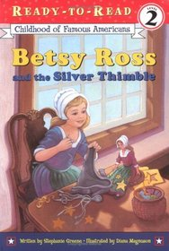 Betsy Ross and the Silver Thimble (Childhood of Famous Americans) (Ready-To-Read, Level 2)