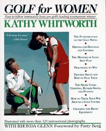 Golf For Women : Easy-to-follow Instruction from Pro Golf's Leading Tournament Winner