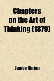 Chapters on the Art of Thinking (1879)