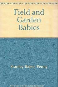Field and Garden Babies