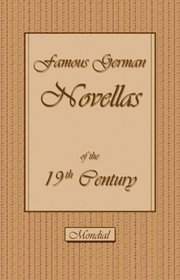 Famous German Novellas of the 19th Century (Immensee. Peter Schlemihl. Brigitta)
