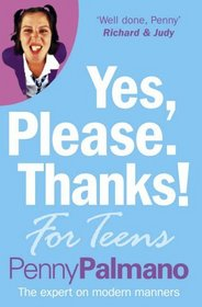 YES, PLEASE. WHATEVER!: HOW TO GET THE BEST OUT OF YOUR TEENAGERS