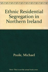 Ethnic Residential Segregation in Northern Ireland