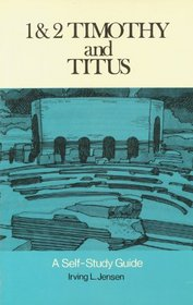 1 and 2 Timothy and Titus: A Self-Study Guide