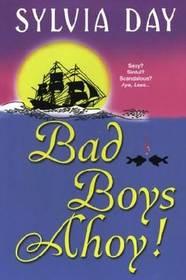 Bad Boys Ahoy!