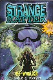 Off Worlder (Strange Matter, #28)