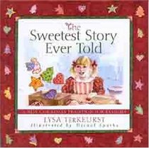 The Sweetest Story Ever Told: A New Christmas Tradition For Families