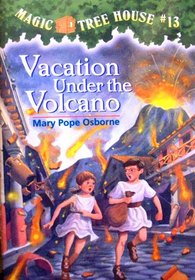 Vacation Under the Volcano (Magic Tree House #13)