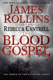 The Blood Gospel (Order of the Sanguines, Bk 1)